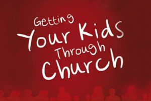 Getting your kids through church 724x483