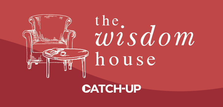 Wisdom House catch-up