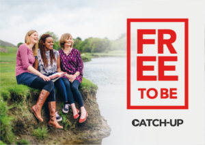 Free To Be catch-up
