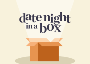 Date night in a box
